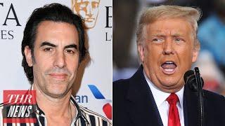 Sacha Baron Cohen Fires After Donald Trump Calls Him