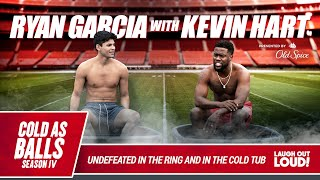 Ryan Garcia Talks To Kevin Hart about becoming the best and his next fight | Cold As Balls S4 Screenshot