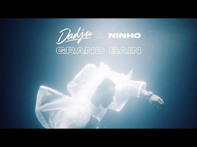DADJU - Grand Bain ft. Ninho (Clip Officiel) HQ quality image
