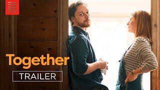 TOGETHER | Official Trailer | Bleecker Street