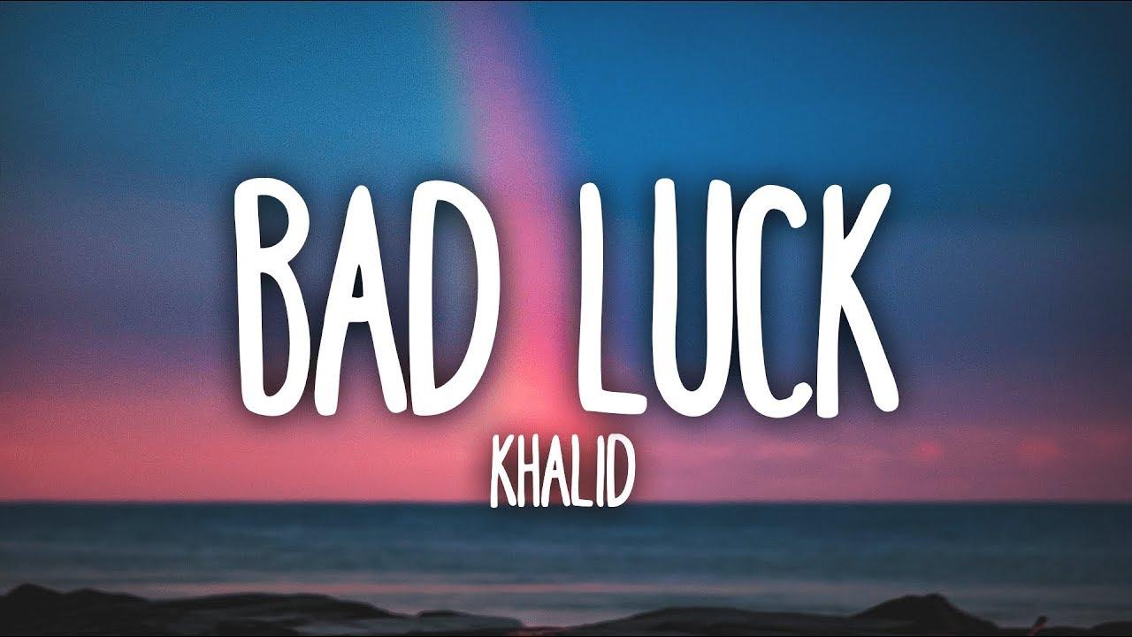 Khalid - Bad Luck (Clean - Lyrics) HD quality image