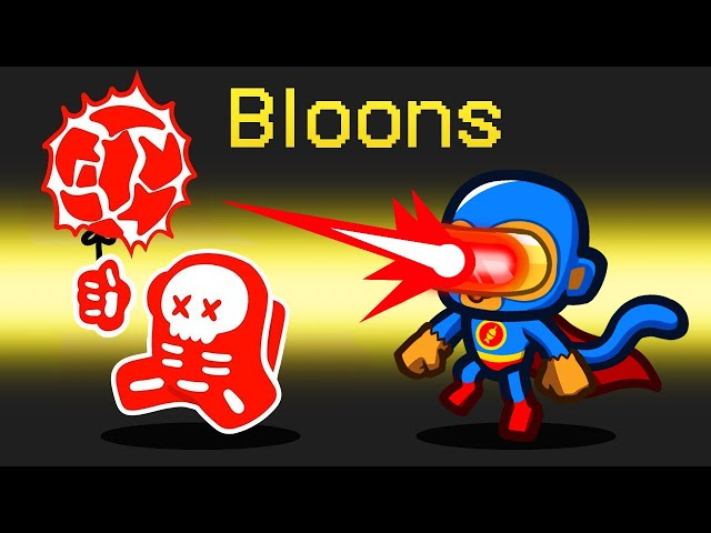 *BLOONS TD* Role in Among Us HQ quality image