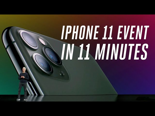 Apple iPhone 11 and 11 Pro event in 11 minutes HQ quality image