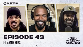 Jamie Foxx | Ep 43 | ALL THE SMOKE Full Episode | #StayHome with SHOWTIME Basketball Screenshot